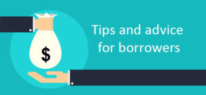 Tips and advice for borrowers
