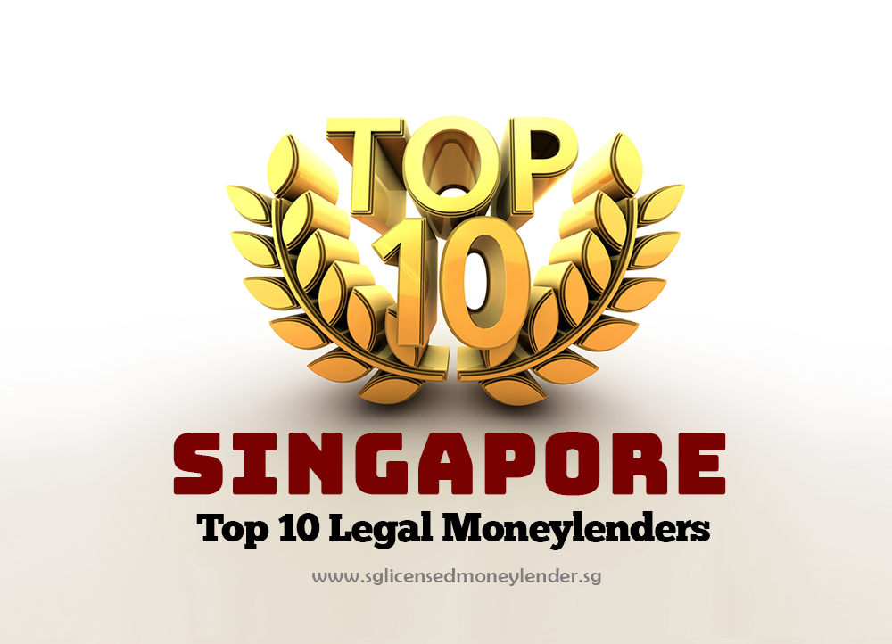 Singapore Top 10 Licensed Moneylenders (Sep 2019 update)