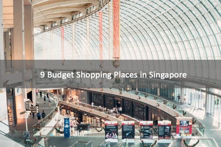 9 Budget Shopping Places in Singapore that You Must Consider